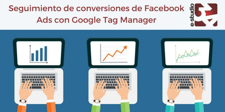 Conversiones FB con Google Tag Manager