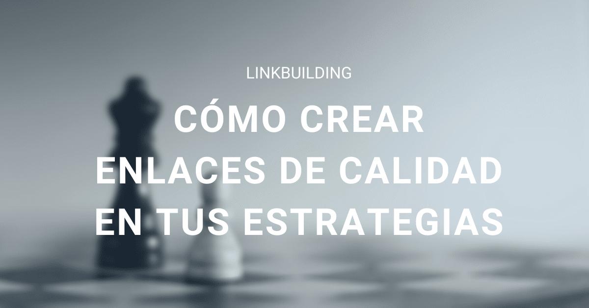 Linkbuilding enlaces calidad