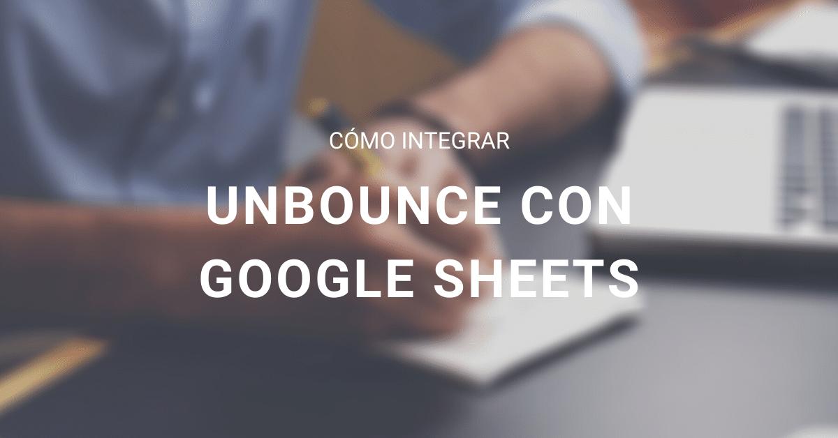 Unbounce con Google Sheets