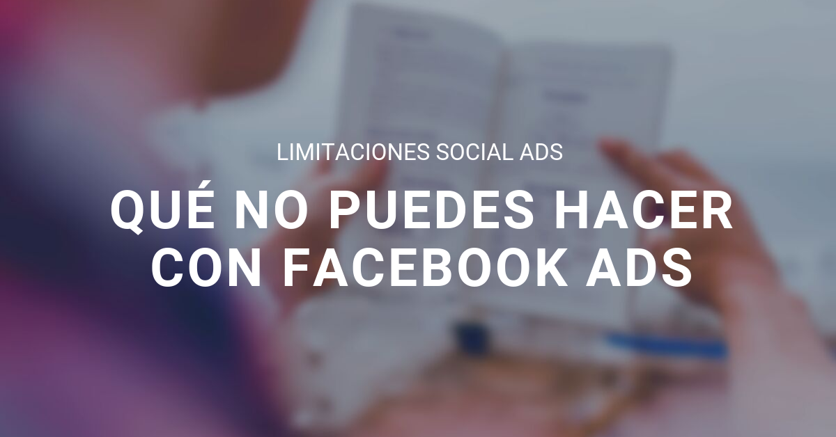 Limitaciones Facebook ads blog eStudio