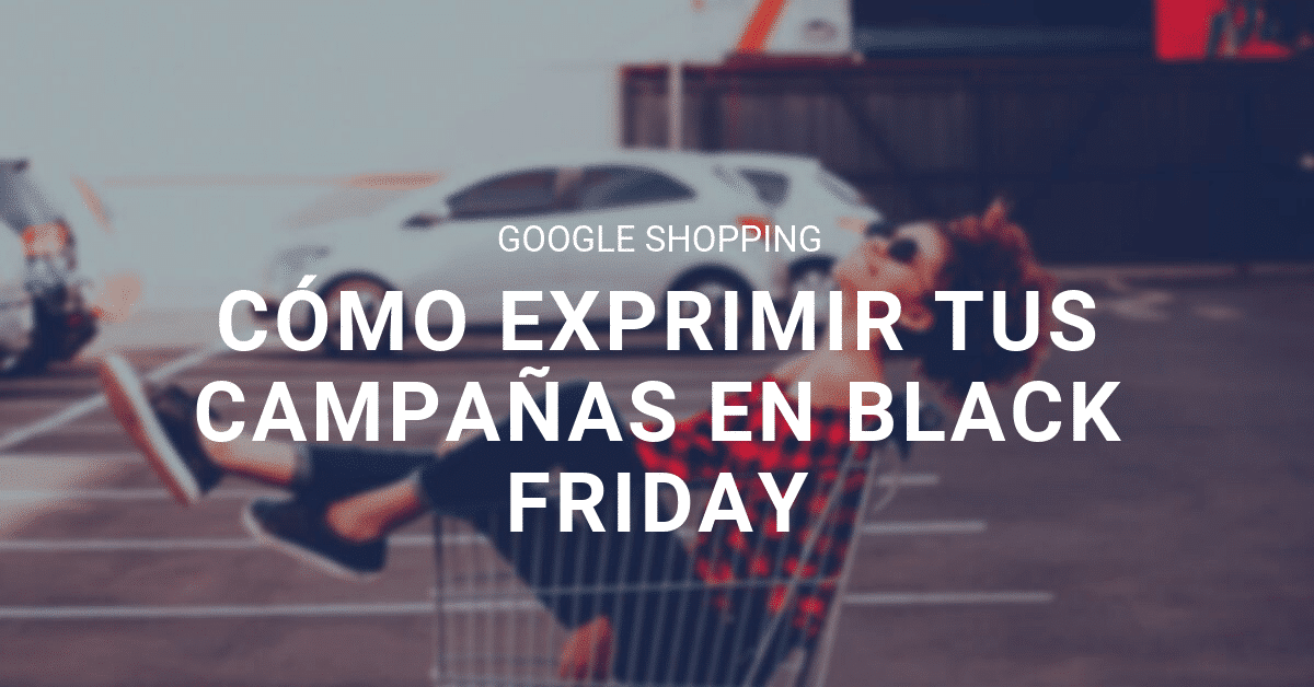 Google Shopping y Black Friday blog eStudio