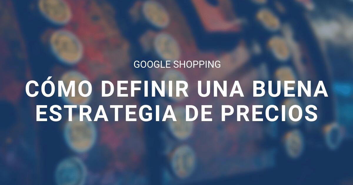 google shopping precios blog eStudio
