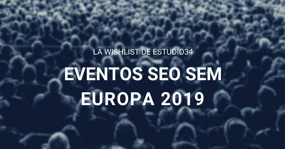 Wishlist eStudio34 - eventos seo y sem 2019