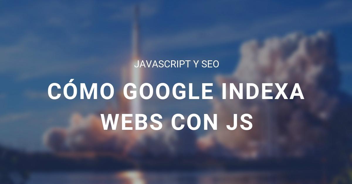 Javascript y SEO: Cómo testear el renderizado de JS
