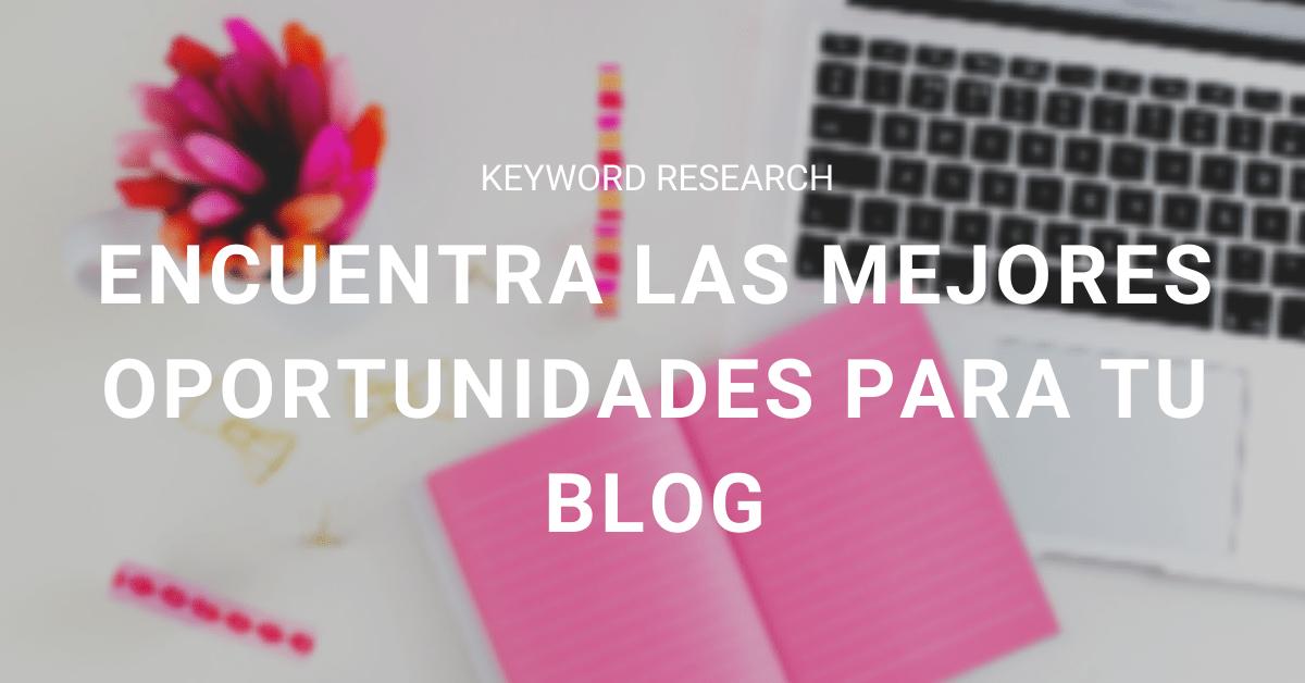Mejores-oportunidades-keyword-research-blog