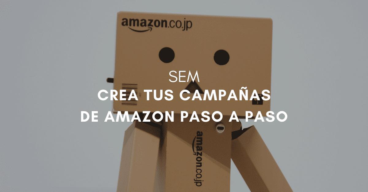 ¿Cómo hacer campañas en Amazon Advertising para vender más?