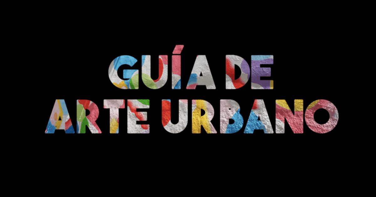 Guía de Arte Urbano Actualizada