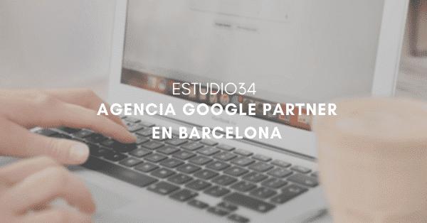 Estudio34 - Somos una Agencia Google Partner en Barcelona