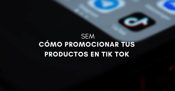 promociona-tus_productos-en-tik-tok