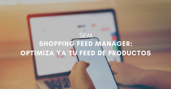 Herramienta Shopping Feed Manager
