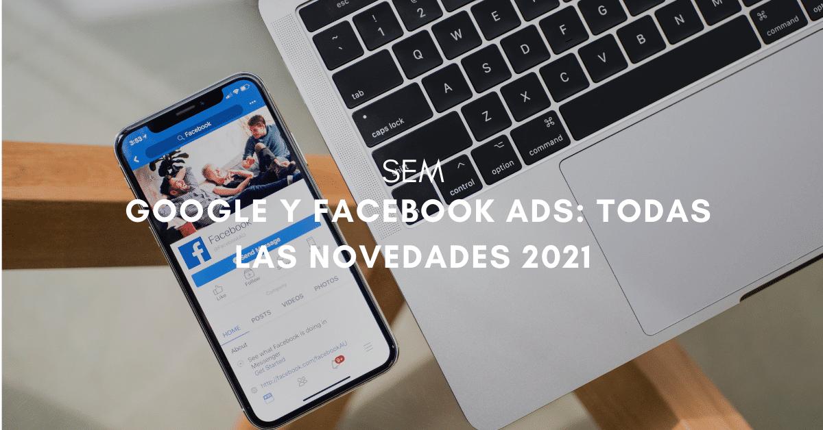 google-facebook-ads-novedades-2021