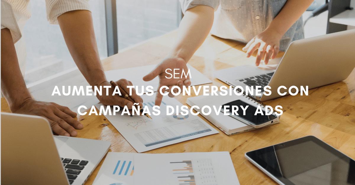 ¿Qué son las campañas de Discovery Ads?