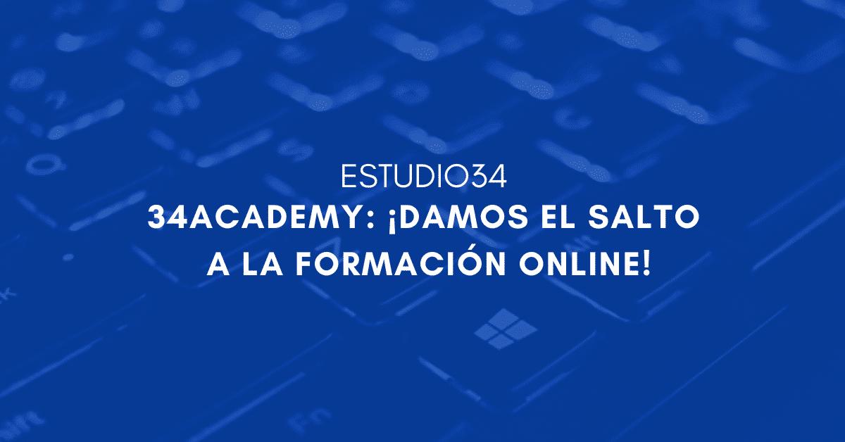 En Estudio34 damos el salto a la formación online