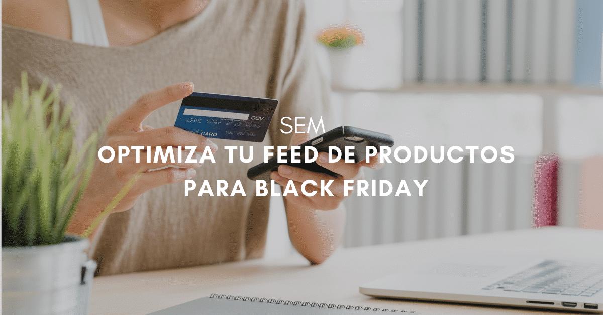 Cómo optimizar tu feed de productos para Black Friday